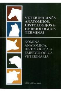 Veterinarinės anatomijos, histologijos ir embriologijos terminai   Linas Daugnora, Ingrida Alionienė, Vida Babrauskienė ir kt.