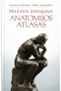 Mažasis žmogaus anatomijos atlasas | Vytautas Gedrimas, Valdas Sasnauskas