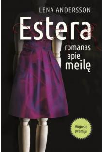 Estera. Romanas apie meilę | Lena Andersson