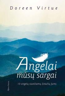 Angelai mūsų sargai | Doreen Virtue