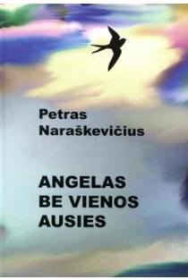 Angelas be vienos ausies | Petras Naraškevičius