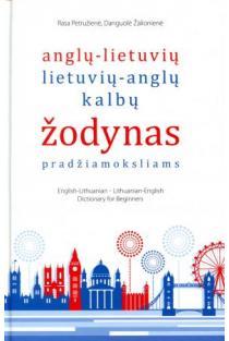 Anglų-lietuvių / lietuvių-anglų kalbų žodynas pradžiamoksliams | Rasa Petružienė, Danguolė Žalionienė