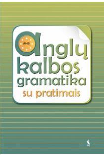 Anglų kalbos gramatika su pratimais | Rita Stoškienė, Audronė Timofejevienė