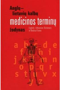 Anglų-lietuvių kalbų medicinos terminų žodynas | D. Ramanauskienė, E. Zagorskaitė