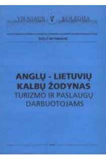 Anglų-lietuvių kalbų žodynas turizmo ir paslaugų industrijos darbuotojams | Živilė Mitrikienė