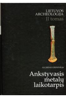 Lietuvos archeologija, II tomas. Ankstyvasis metalų laikotarpis | Algirdas Girininkas