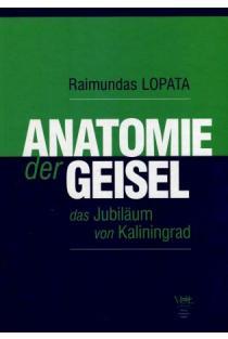Anatomie der Geisel... Įkaito anatomija: Kaliningrado jubiliejaus byla | Raimundas Lopata