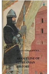 An outline of Lithuanian history | Stasys Samalavičius