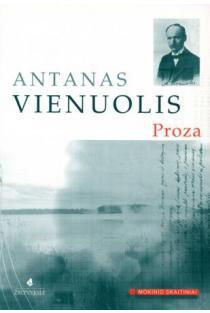 A. Vienuolis. Proza (Mokinio skaitiniai) | Antanas Vienuolis