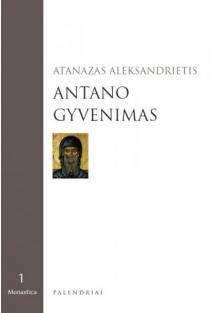 Antano gyvenimas | Atanazas Aleksandrietis
