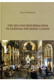 The Second Reformation in german-speaking lands | Darius Petkūnas