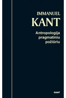 Antropologija pragmatiniu požiūriu | Immanuel Kant