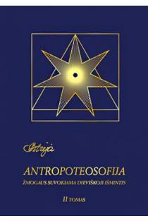 Astrėja. Antropoteosofija, II tomas (2-as leidimas) | Audronė Ilgevičienė - Astrėja