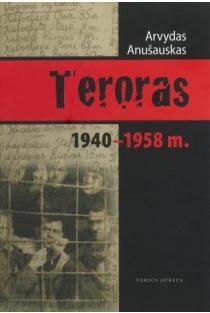 Teroras 1940-1958 m. | Arvydas Anušauskas