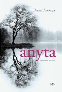 Anyta: kasdieniškas romanas | Daina Avotiņa