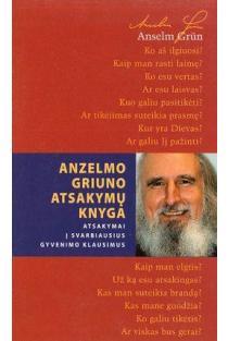 Anzelmo Griuno atsakymų knyga | Anselm Grun