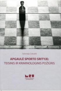 Apgaulė sporto srityje: teisinis ir kriminologinis požiūris | Salomėja Zaksaitė