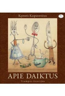 Apie daiktus. Trumpos istorijos (2-as leidimas) | Kęstutis Kasparavičius