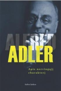 Apie nervingąjį charakterį | Alfred Adler