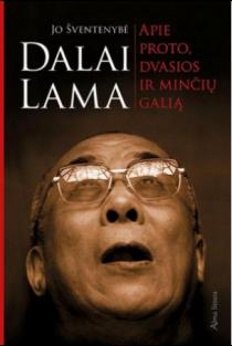 Apie proto, dvasios ir minčių galią | Dalai Lama