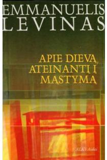 Apie Dievą, ateinantį į mąstymą | Emmanuel Levinas