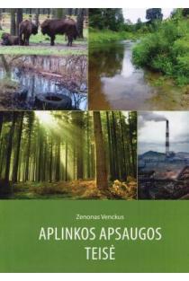 Aplinkos apsaugos teisė | Zenonas Venckus