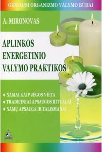 Aplinkos energetinio valymo praktikos | Andrejus Mironovas