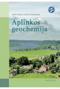 Aplinkos geochemija | Arvydas Lietuvninkas