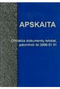 Apskaita. Oficialūs dokumentų tekstai, patvirtinti iki 2006 01 01 | Sud. Vitalija Bagdžiūnienė