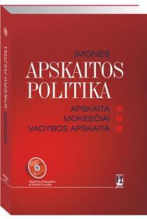 Įmonės apskaitos politika. Apskaita, mokesčiai, vadybos apskaita (su CD) | Autorių kolektyvas