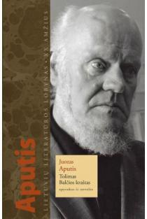 Tolimas Balčios kraštas | Juozas Aputis