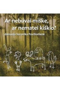 Ar nebuvai miške, ar nematei kiškio? (CD) | Veronika Povilionienė, Gvidas Kovėra