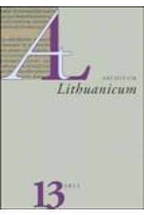 Archivum Lithuanicum 13 | Vyr. red. Giedrius Subačius