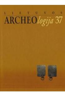 Lietuvos archeologija T. 37   Ats. red. Laurynas Kurila