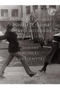 Architektūriniai pasivaikščiojimai ir paveldosaugos aktualijos: skiriama Nijolei Lukšionytei | Sud. Aušrinė Kulvietytė-Cemnolonskė
