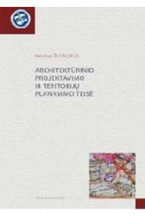 Architektūrinio projektavimo ir teritorijų planavimo teisė | Henrikas Žukauskas