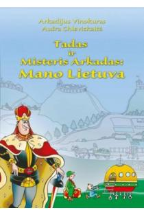Tadas ir Misteris Arkadas: Mano Lietuva | Arkadijus Vinokuras, Aušra Chlevickaitė