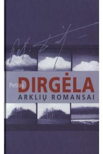 Arklių romansai | Petras Dirgėla
