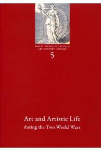 Dailės istorijos studijos 5. Art and Artistic Life duringg the Two World Wars | Sud. Giedrė Jankevičiūtė, Laima Laučkaitė