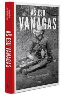 Aš esu Vanagas | Arvydas Anušauskas