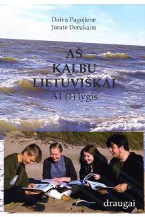 Aš kalbu lietuviškai, A1 (1) lygis | Daiva Pagojienė, Jūratė Derukaitė