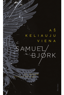 Aš keliauju viena | Samuel Bjork