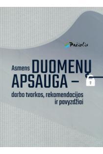 Asmens duomenų apsauga – darbo tvarkos, rekomendacijos ir pavyzdžiai   Sud. Vaidotas Dauskurdas