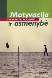 Motyvacija ir asmenybė | Abraham H. Maslow