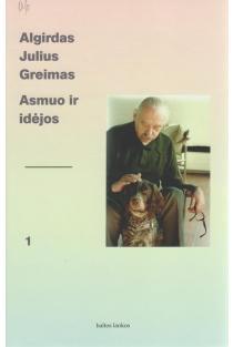 Algirdas Julius Greimas. Asmuo ir idėjos, 1 tomas   Sud. Arūnas Sverdiolas