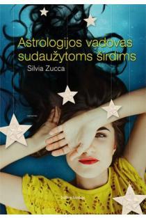 Astrologijos vadovas sudaužytoms širdims | Silvia Zucca