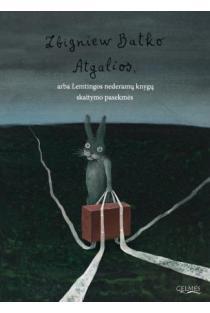 Atgalios, arba Lemtingos nederamų knygų skaitymo pasekmės | Zbignewas Batko, Stasys Eidrigevičius