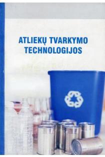 Atliekų tvarkymo technologijos | Sud. R. V. Ulozas, R. Viršilas