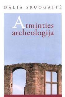Atminties archeologija | Dalia Sruogaitė