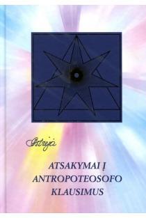 Atsakymai į antropoteosofo klausimus | Audronė Ilgevičienė - Astrėja